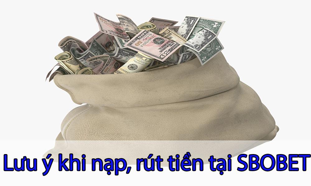 Lưu ý khi nạp, rút tiền tại thể thao SBOBET
